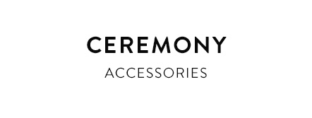 Ceremony accessories