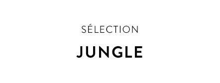Sélection jungle